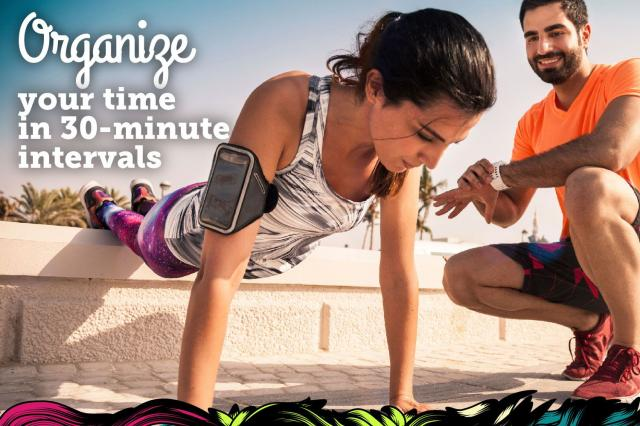 12. Organize Your Time in 30-Minute Intervals