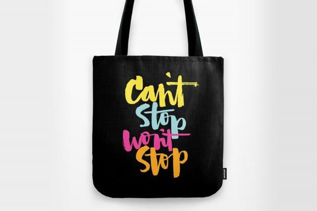 society6 'can't stop won't stop' tote bag